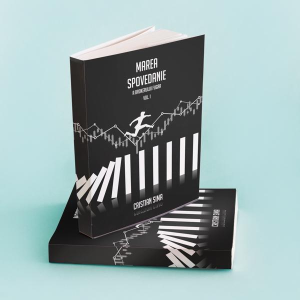 Marea Spovedanie a Brokerului Fugar - VOL I - editie revizuita